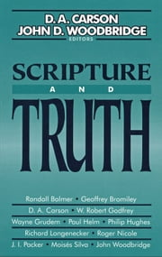 Scripture and Truth ebook by D. A. Carson,John D. Woodbridge