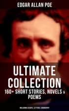 EDGAR ALLAN POE Ultimate Collection: 160+ Short Stories, Novels & Poems (Including Essays, Letters & Biography) - Short Stories, Novels, Poems, Essays, Letters & Biography (The Raven, Murders in the Rue Morgue, Annabel Lee, The Fall of the House of Usher, The Tell-tale Heart…) ebook by Gustave Doré, Edgar Allan Poe, Albert Sterner,...