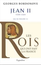 Jean II - Le Bon ebook by Georges Bordonove