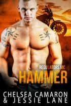 Hammer ebook by Jessie Lane,Chelsea Camaron
