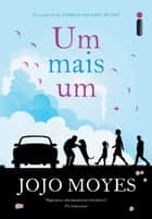 Um mais um ebook by Jojo Moyes