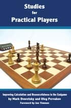 Studies for Practical Players ebook by Mark Dvoreetsky,Oleg Pervakov