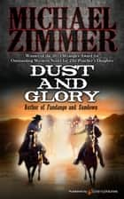 Dust and Glory  ebook by Michael Zimmer