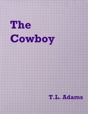 The Cowboy ebook by T.L. Adams