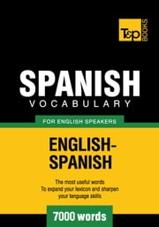 Spanish vocabulary for English speakers - 7000 words ebook by Andrey Taranov