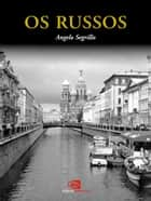 Os Russos ebook by Angelo Segrillo