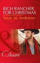 Rich Rancher For Christmas (Mills & Boon Desire) (The Beaumont Heirs, Book 7) 電子書 by Sarah M. Anderson