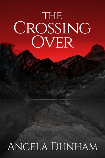 The Crossing Over - Chronicles of The Fallen One, #2 ebook by Angela Dunham