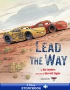 Cars 3: Lead the Way ebook by Ace Landers