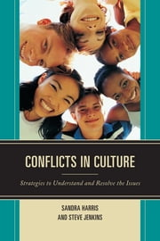 Conflicts in Culture - Strategies to Understand and Resolve the Issues ebook by Sandra Harris,Steve Jenkins