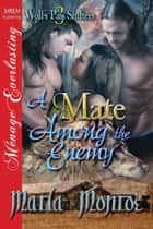 A Mate Among the Enemy ebook by Marla Monroe