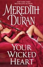 Your Wicked Heart ebook by Meredith Duran
