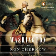 Washington - A Life audiobook by Ron Chernow