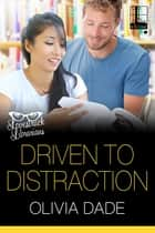 Driven to Distraction 電子書 by Olivia Dade