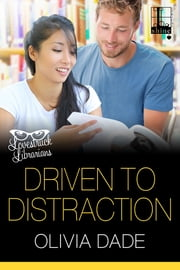 Driven to Distraction ebook by Olivia Dade
