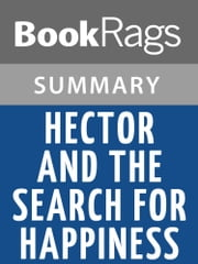 Hector and the Search for Happiness by Francois Lelord Summary & Study Guide ebook by BookRags