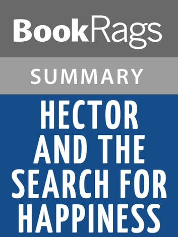 Hector And The Search For Happiness By Francois Lelord Summary