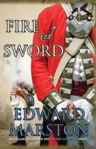 Fire and Sword - An explosive adventure for Captain Daniel Rawson ebook by Edward Marston