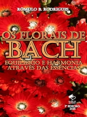 Os Florais de Bach ebook by Rômulo B. Rodrigues