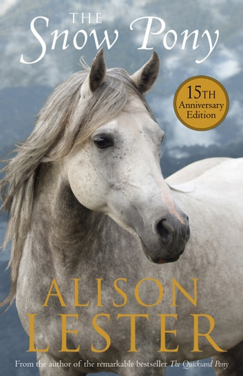 The Snow Pony 15th Anniversary edition ebook by Alison Lester