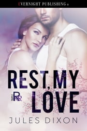 Rest, My Love ebook by Jules Dixon