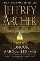 Honour Among Thieves ebook by Jeffrey Archer