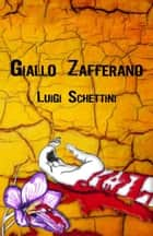 Giallo Zafferano ebook by Luigi Schettini