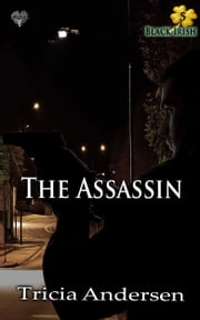 The Assassin ebook by Tricia Andersen