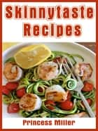 Skinnytaste Recipes ebook by Princess Miller