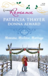 Montana, Mistletoe, Marriage - Snowbound Cowboy\A Bride for Rocking H Ranch ebook by Patricia Thayer,Donna Alward
