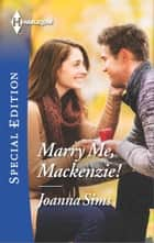 Marry Me, Mackenzie! ekitaplar by Joanna Sims