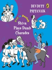 Shiva Plays Dumb Charades ebook by Devdutt Pattanaik