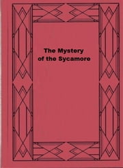 The Mystery of the Sycamore ebook by Carolyn Wells