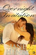 Overnight Invitation ebook by Jane Henry