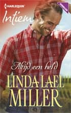 Altijd een held ebook by Linda Lael Miller, Marlies van der Wal