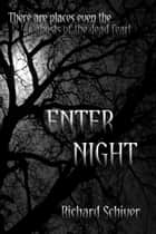 Enter Night ebook by Richard Schiver