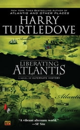 Liberating Atlantis ebook by Harry Turtledove