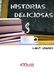Histórias Deliciosas ebook by L.M.P. Soares