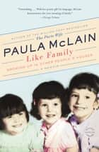 Like Family ebook by Paula McLain