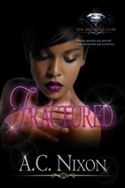Fractured - The Diamond Club World ebook by A.C. Nixon, Diamond Club
