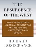 The Resurgence of the West ebook by Richard Rosecrance