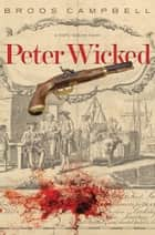 Peter Wicked ebook by Broos Campbell