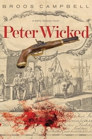 Peter Wicked - A Matty Graves Novel ebook by Broos Campbell