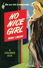 No Nice Girl ebook by Perry Lindsay
