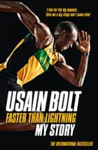 Faster than Lightning: My Autobiography ebook by Usain Bolt