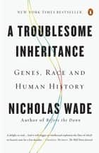 A Troublesome Inheritance ebook by Nicholas Wade