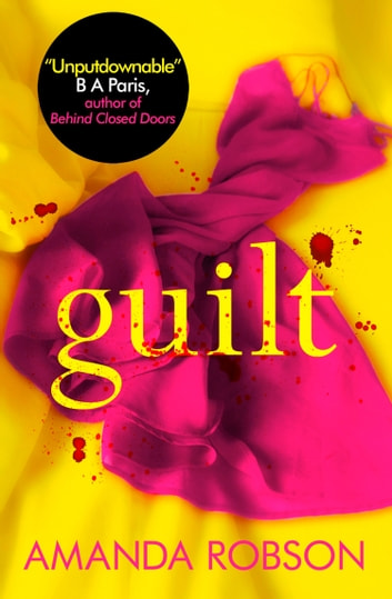 guilt the shocking new thriller from the 1 bestseller that you need to read this year