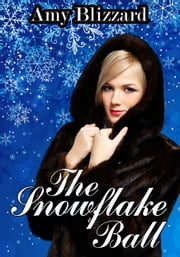 The Snowflake Ball ebook by Amy Blizzard