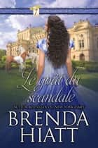 Le goût du scandale ebook by Brenda Hiatt