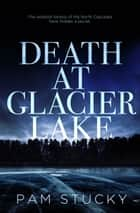 Death at Glacier Lake ebook by